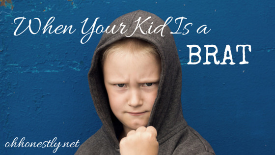 The problem of when your kid is a brat