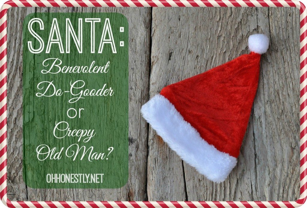 Santa: Benevolent Do-Gooder or Creepy Old Man?