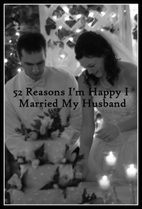 52 reasons I'm happy I married my husband