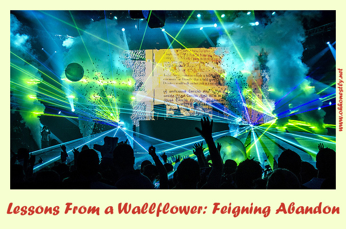 Lessons from a wallflower: Feigning abandon