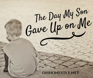 The Day My Son Gave Up on Me