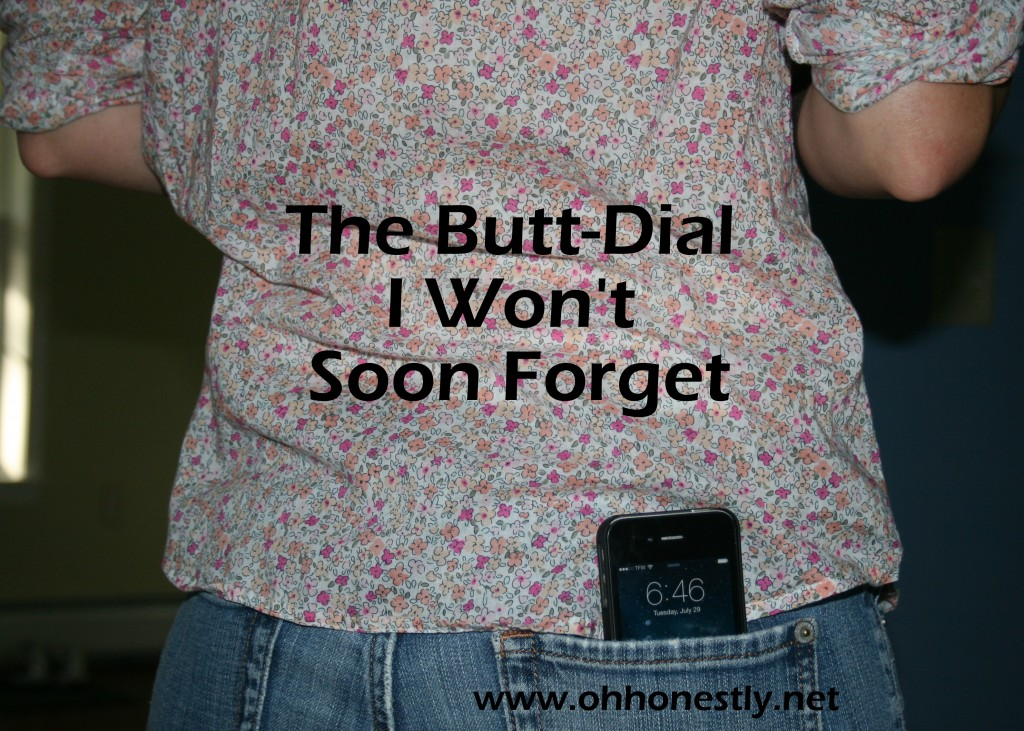 The butt dial I won't soon forget