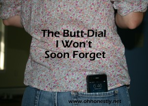 a butt dial to remember