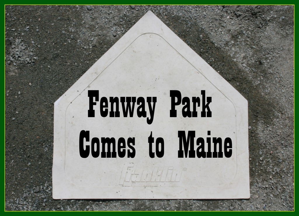 Fenway Comes to Maine