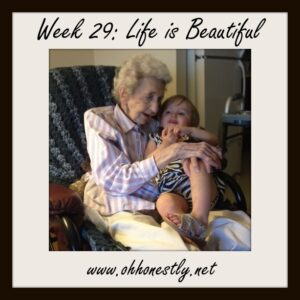 Week 29: Life is beautiful