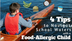 4 Tips to Navigate School Waters With a Food-Allergic Child