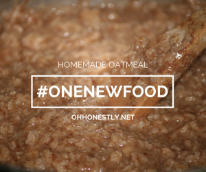 #ONENEWFOOD: Homemade Oatmeal