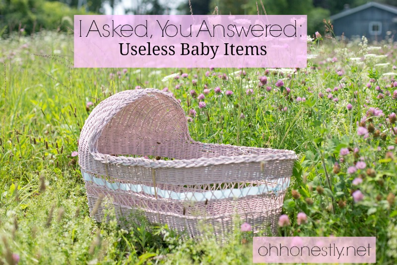 I Asked, You Answered: Useless Baby Items