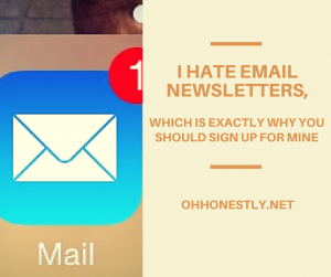 I Hate Email Newsletters, Which is Exactly Why You Should Subscribe to Mine