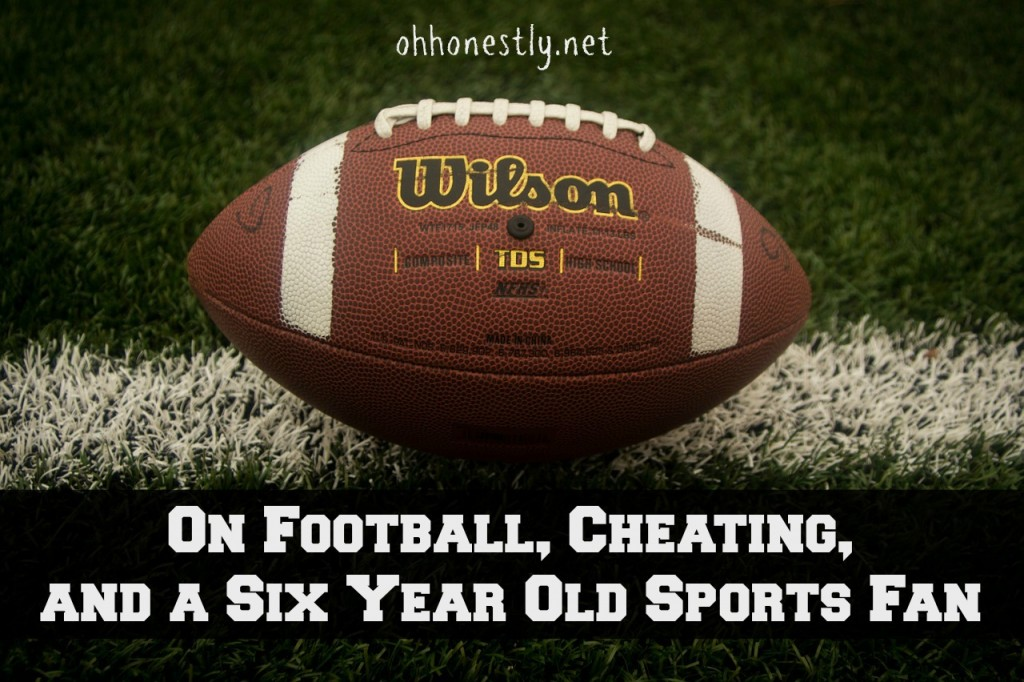 On Football, Cheating, and a Six Year Old Sports Fan