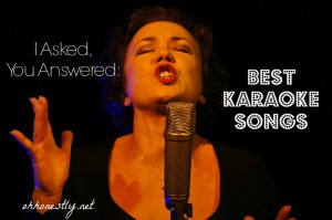 I Asked, You Answered: Best Karaoke Songs