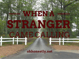 When a Stranger Came Calling