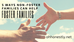 Five Ways Non-Foster Families Can Help Foster Families