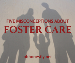 Five Misconceptions about Foster Care