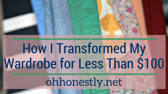 How I Transformed My Wardrobe for Less Than $100