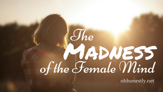 The Madness of the Female Mind