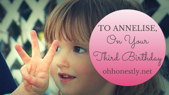 To Annelise, on Your Third Birthday