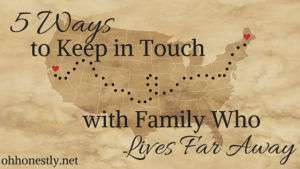 Five Ways to Keep in Touch With Family Who Lives Far Away