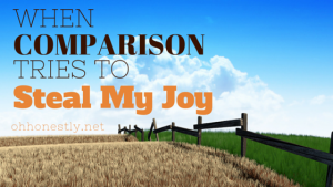 When Comparison Tries to Steal My Joy