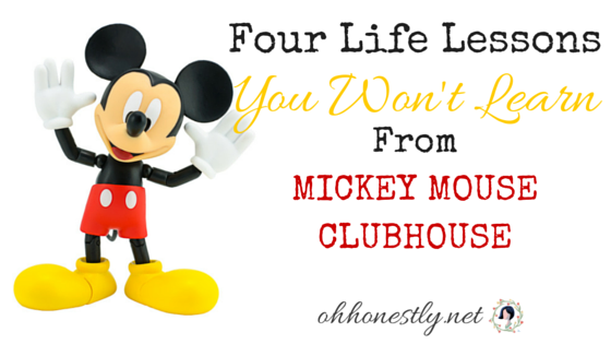 4 Life Lessons You Won't Learn from Mickey Mouse Clubhouse