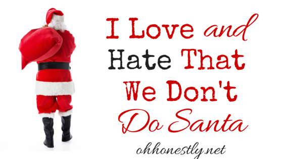 I Love and Hate That We Don't Do Santa