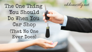 The One Thing You Should Do (That No One Ever Does) When You Car Shop