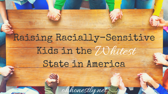 Raising Racially-Sensitive Kids in the Whitest State in America