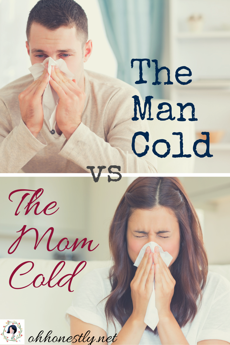 Do men and women experience the common cold differently? Here's a side-by-side comparison of the man cold and mom cold so you can decide.