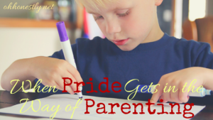 When Pride Gets in the Way of Parenting