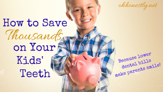 How to Save Thousands on Your Kids' Teeth