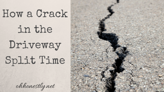 How a Crack in the Driveway Split Time