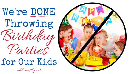 We're Done Throwing Birthday Parties for Our Kids