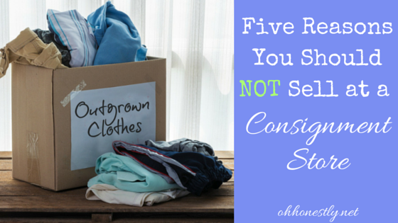 Five Reasons You Should NOT Sell at a Consignment Store