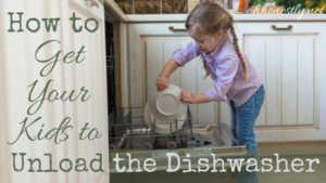 How to Get Your Kids to Unload the Dishwasher
