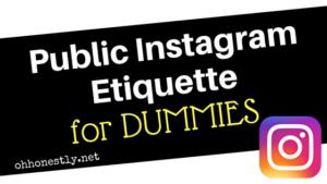 Public Instagram Etiquette for Dummies