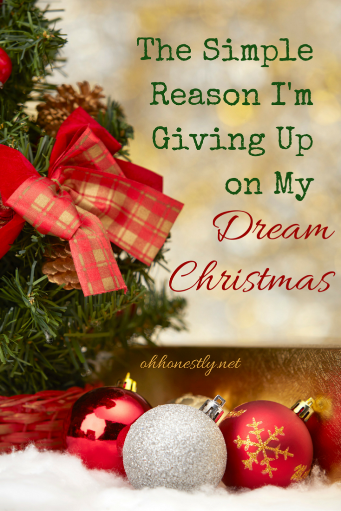 My dream Christmas never matches up with reality for one simple reason, and it's a good enough reason to be completely okay with it.