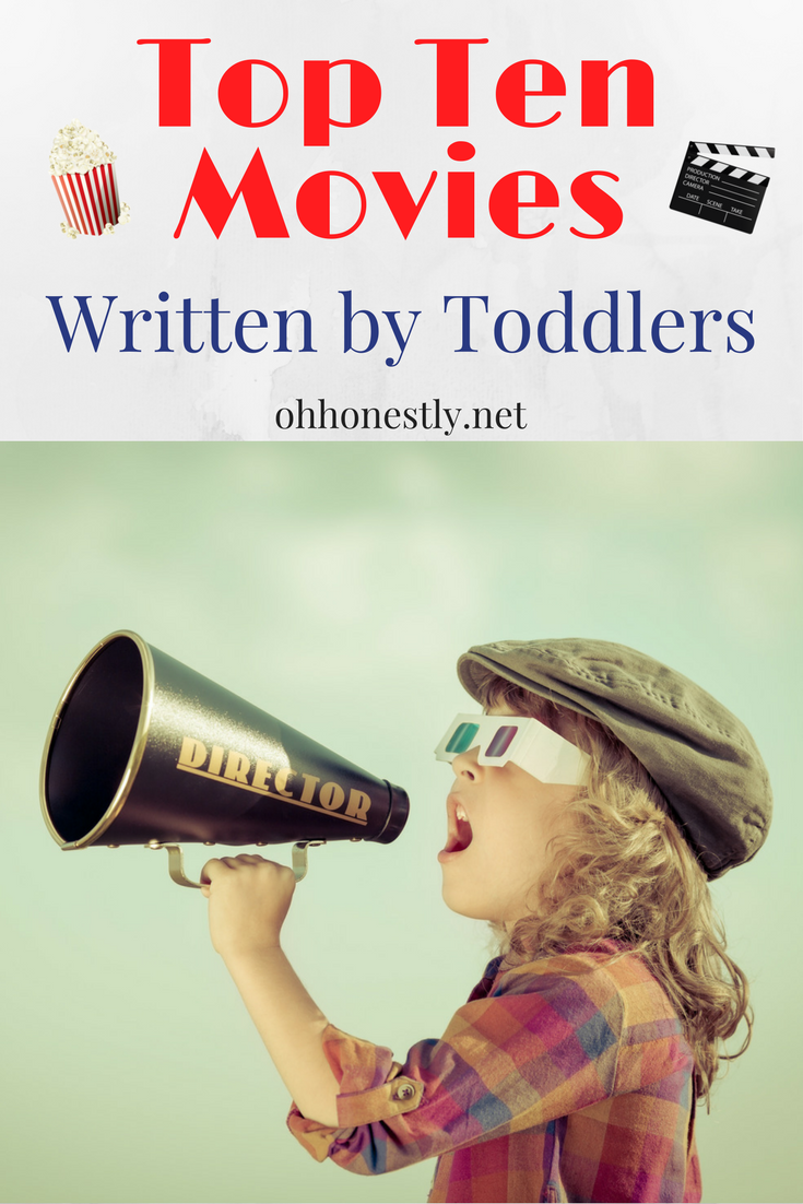 If toddlers wrote movies, they'd be just like ours... with a few small changes.