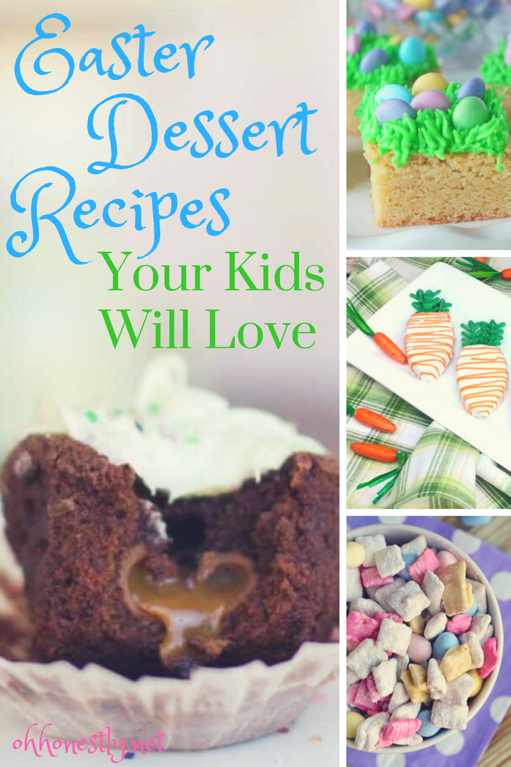 These Easter dessert recipes are kid-friendly and you'll love them too!